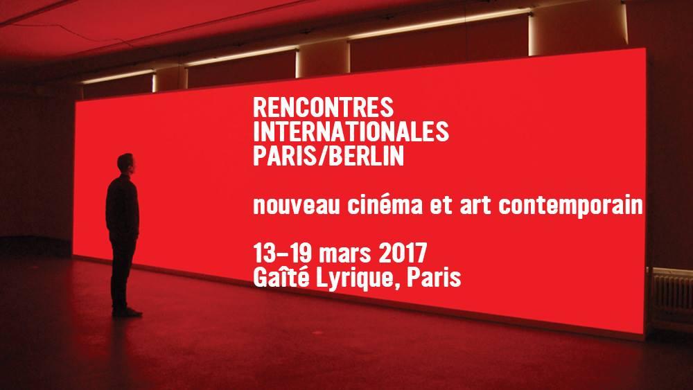 Rencontres Internationales Paris/Berlin - 13-19 March 2017La Gaïté LyriqueParis, France