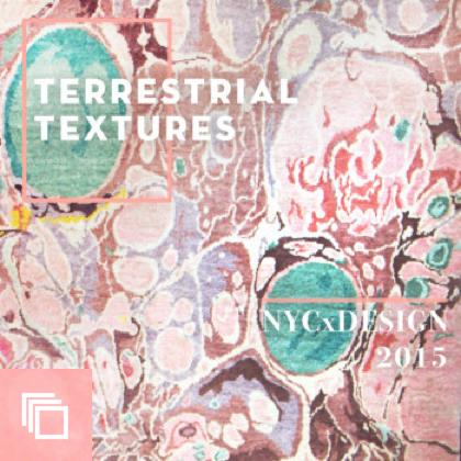NYCxDESIGN 2015 Trends We Love: Terrestrial Textures