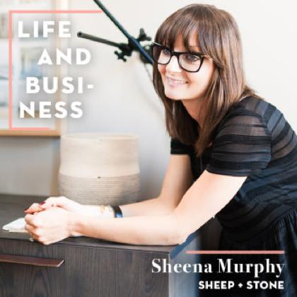 Life & Business: Sheena Murphy of Sheep + Stone