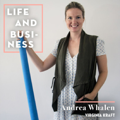 Life & Business: Andrea Whalen