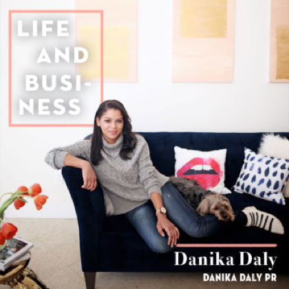 Life & Business: Danika Daly