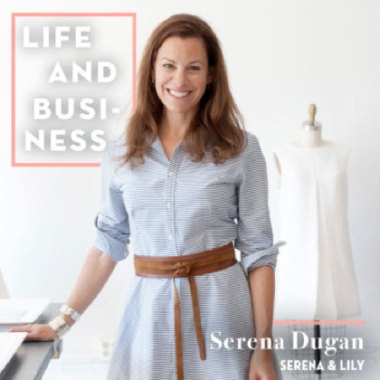 Life & Business: Serena Dugan of Serena & Lily