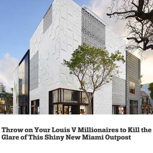 Throw on Your Louis V Millionaires to Kill the Glare of This Shiny New Miami Outpost