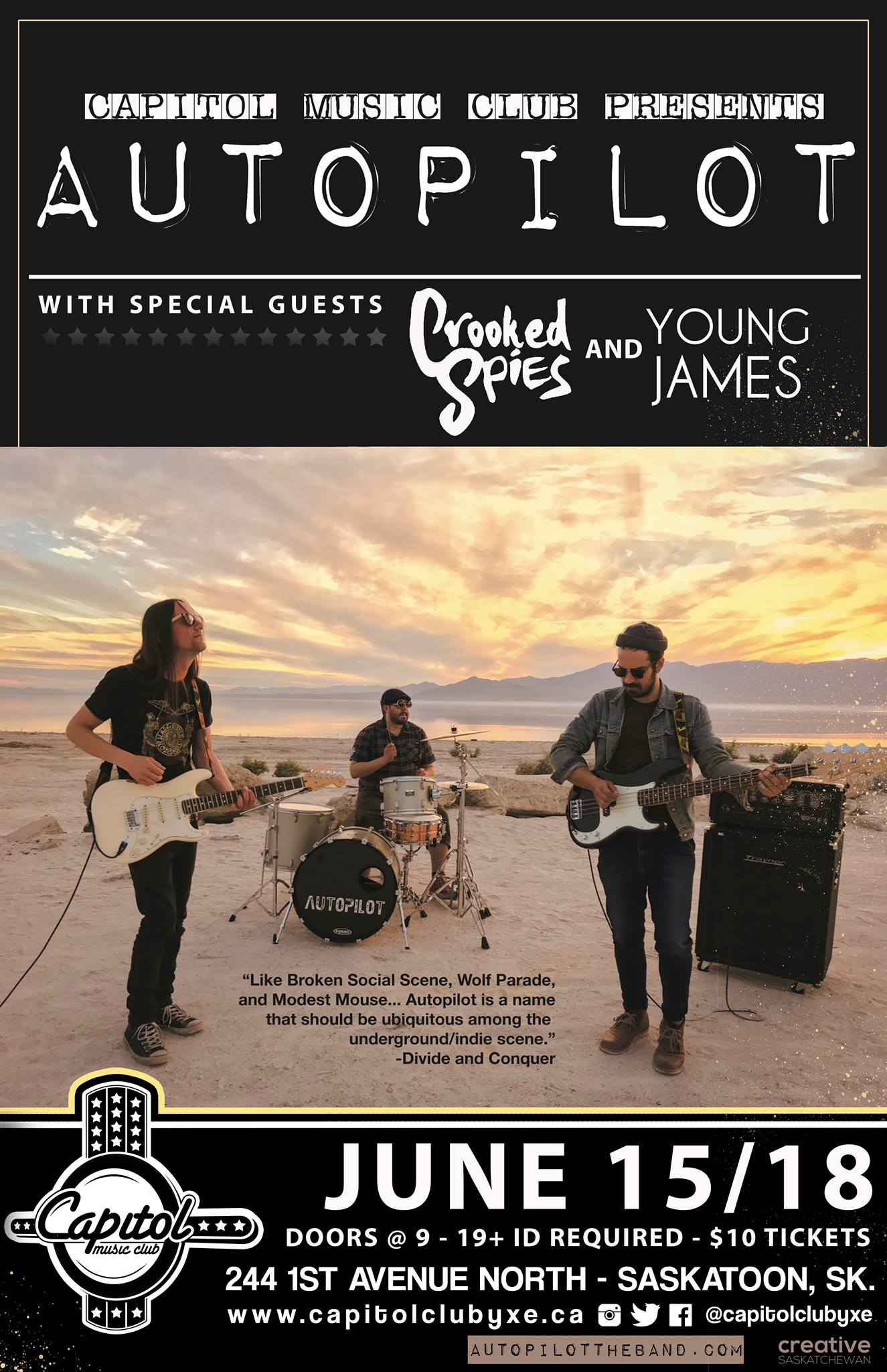 Friday, June 15 @ Capitol Music Club, Saskatoon, SK w/ Autopilot & Young James -