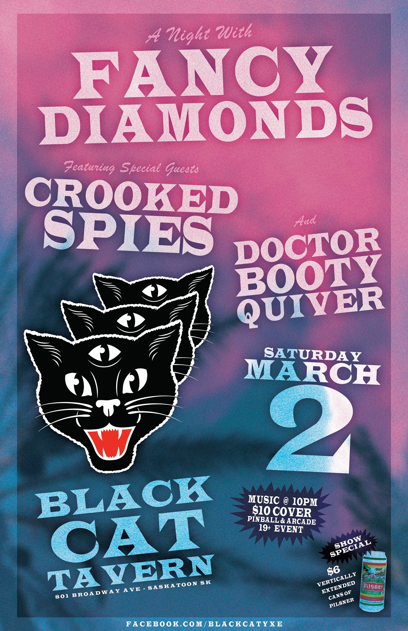 Saturday, March 2nd @ The black Cat Tavern, Saskatoon, SK w/ Fancy Diamonds + Doctor Booty Quiver -