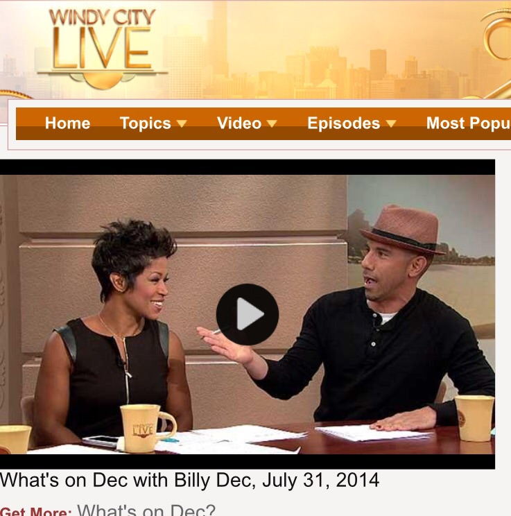 http://windycitylive.com/episodes/Whats-on-Dec-with-Billy-Dec--July-31--2014/9542094