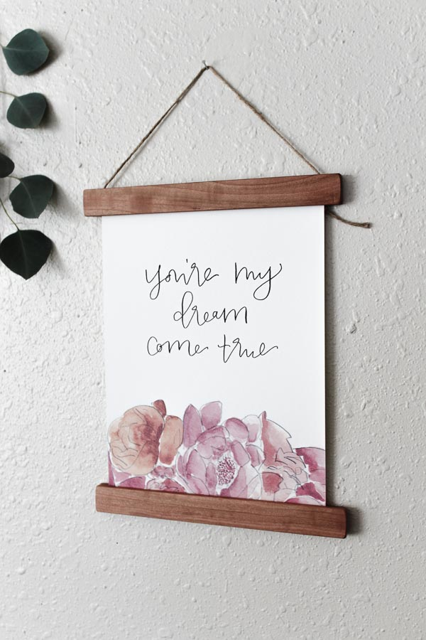 you're my dream come true calligraphy print