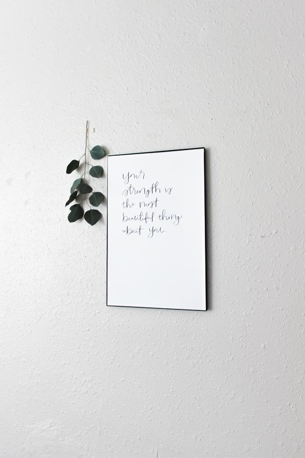 your strength is the most beautiful thing about you calligraphy print