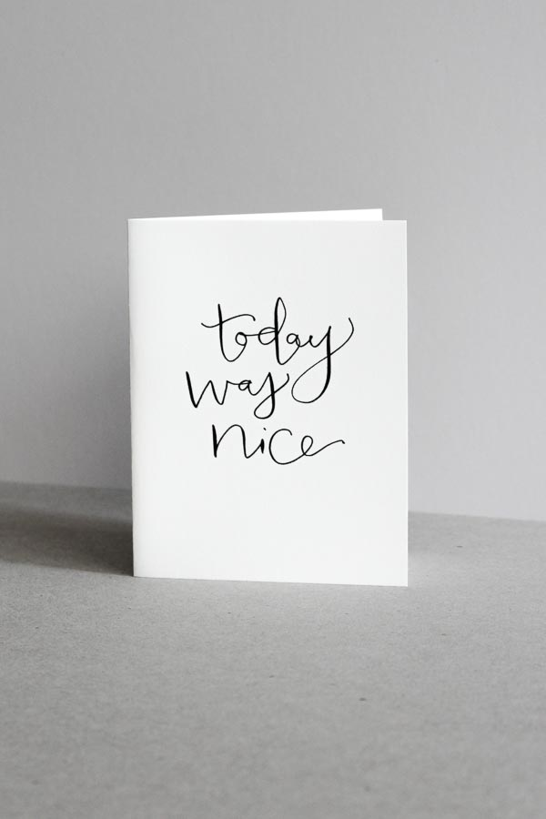 today was nice greeting card calligraphy