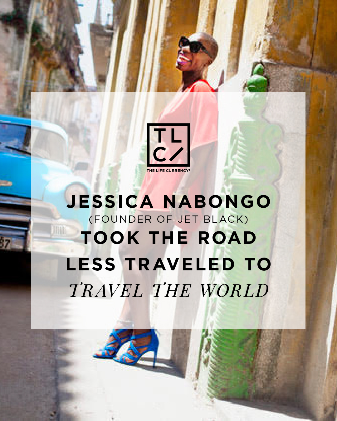 Jessica Nabongo, Founder of Jet Black, Took the Road Less Traveled to Travel the World