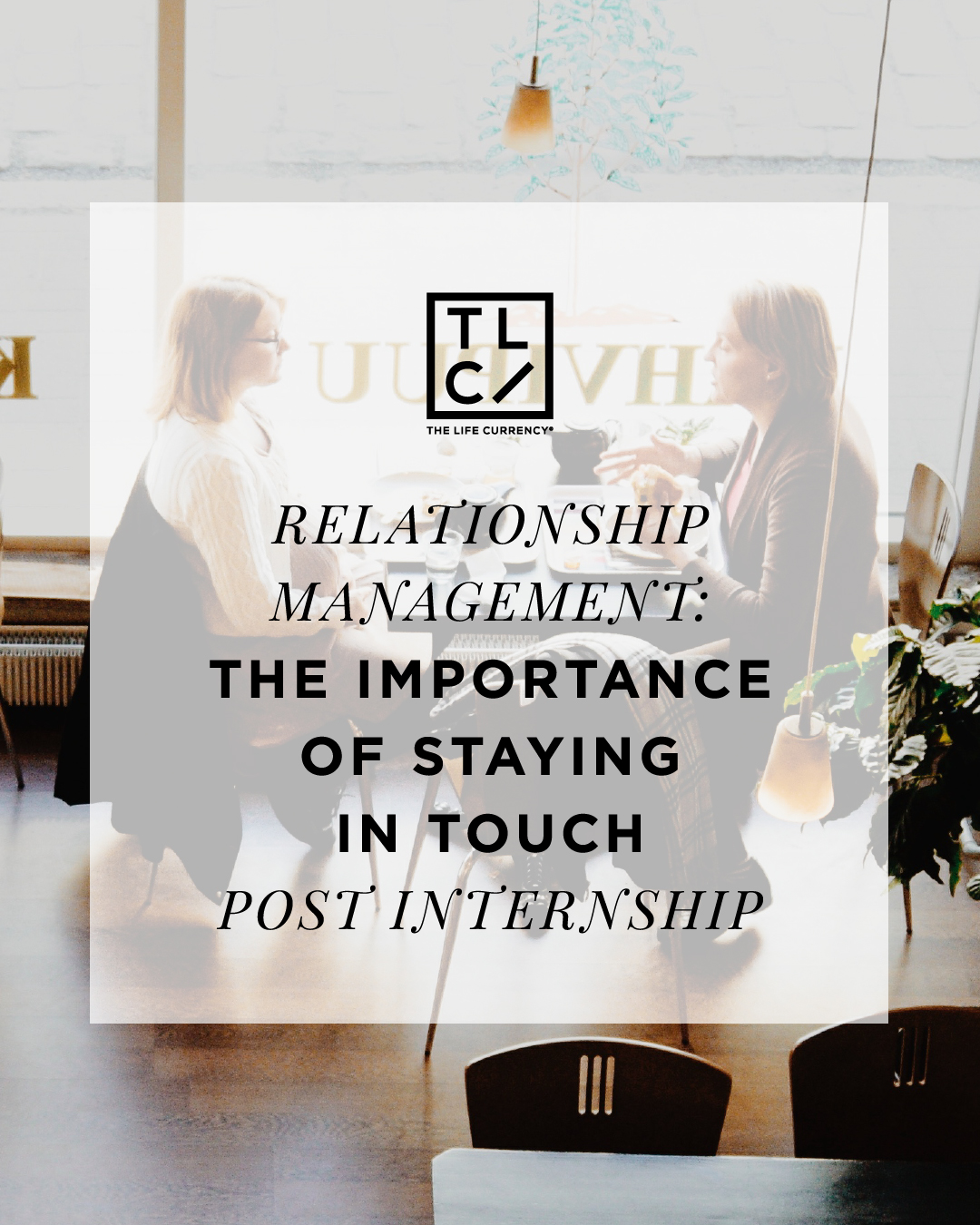 Relationship Management: The Importance of Staying in Touch Post Internship