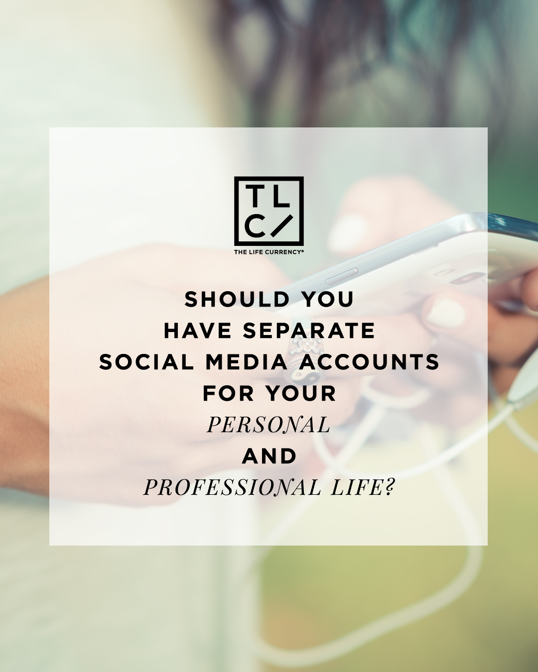Should You Have Separate Social Media Accounts for Your Personal and Professional Life?