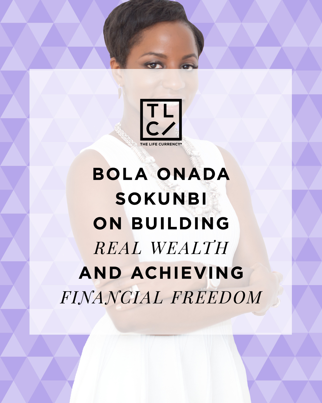 Bola Onada Sokunbi on Building Real Wealth and Achieving Financial Freedom