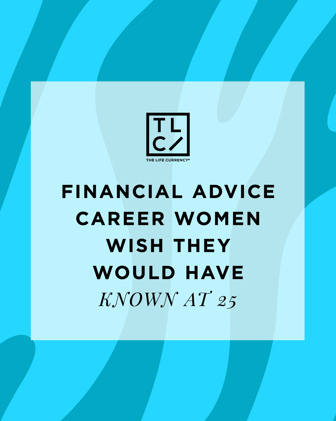 Financial Advice Career Women Wish They Would Have Known At 25