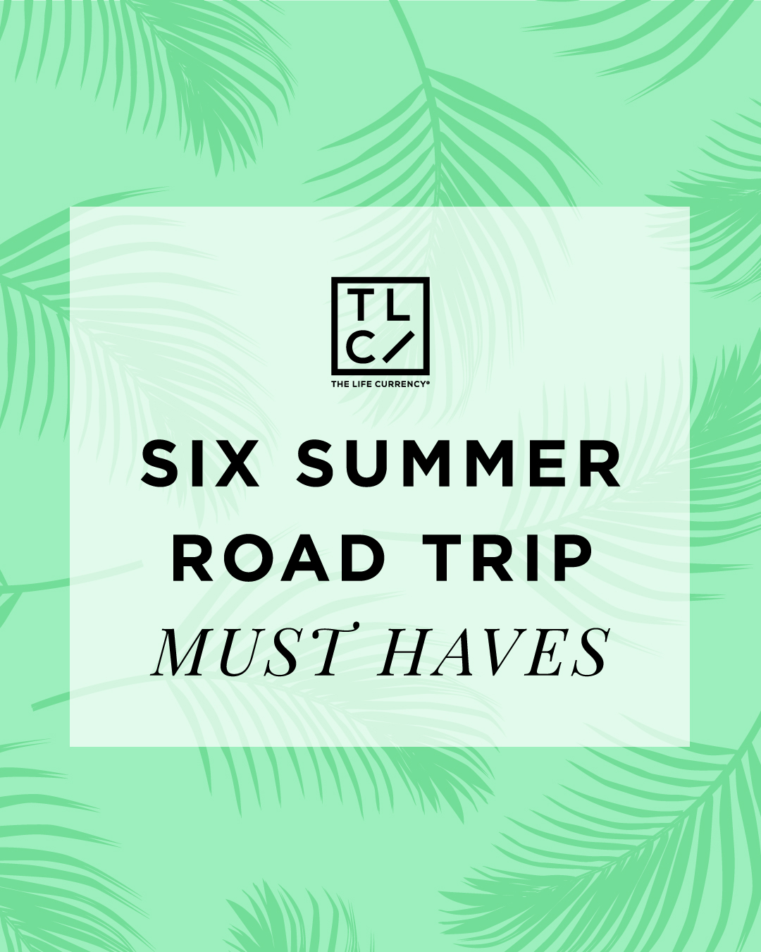 Six Summer Road Trip Must Haves