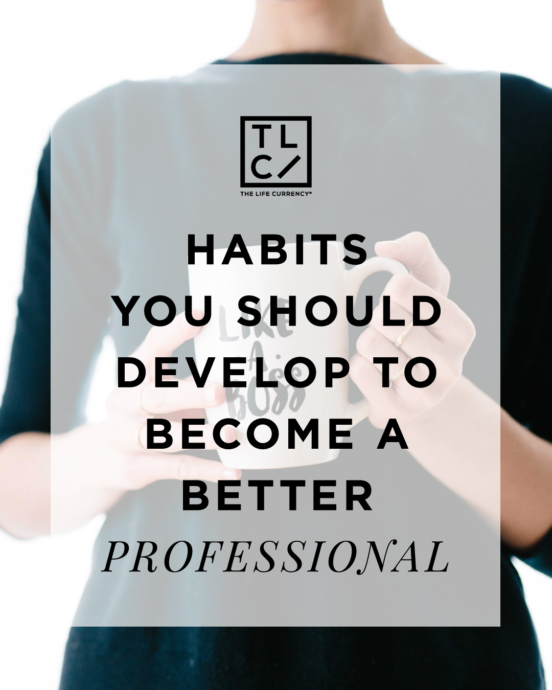 Habits You Should Develop To Become A Better Professional