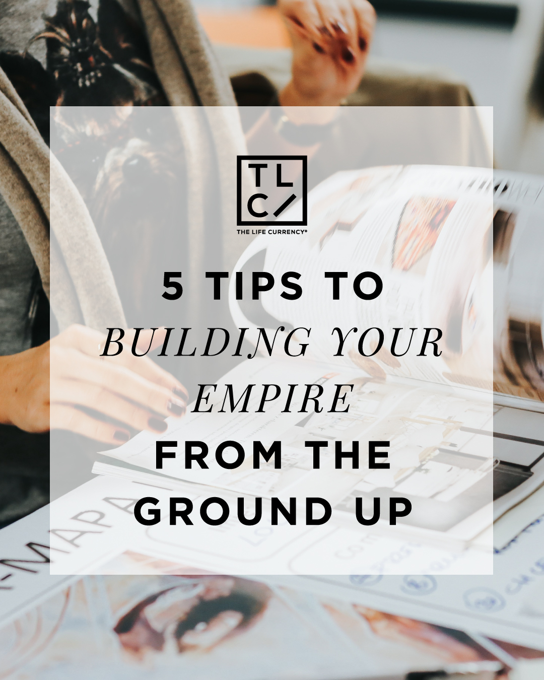 5 Tips to Building Your Empire from the Ground Up