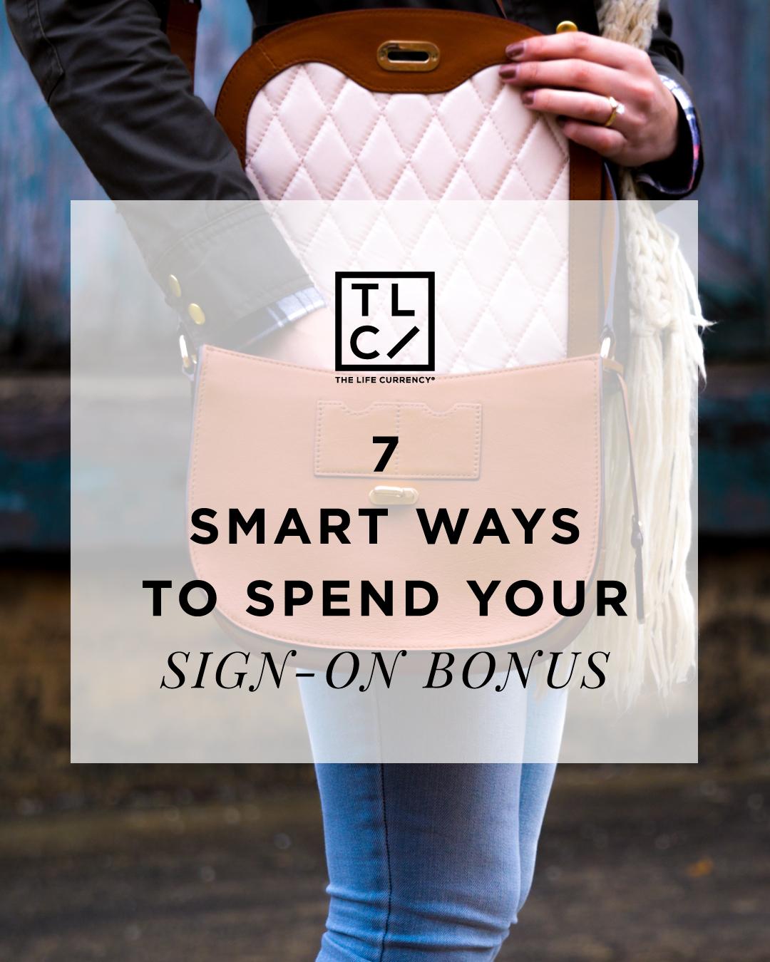 7 Smart Ways to Spend Your Sign-On Bonus