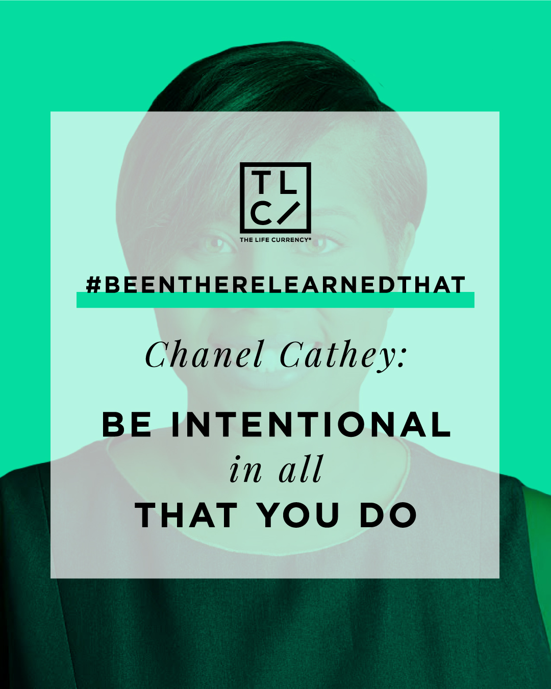 #BeenThereLearnedThat: Chanel Cathey on Being Intentional in All That You Do