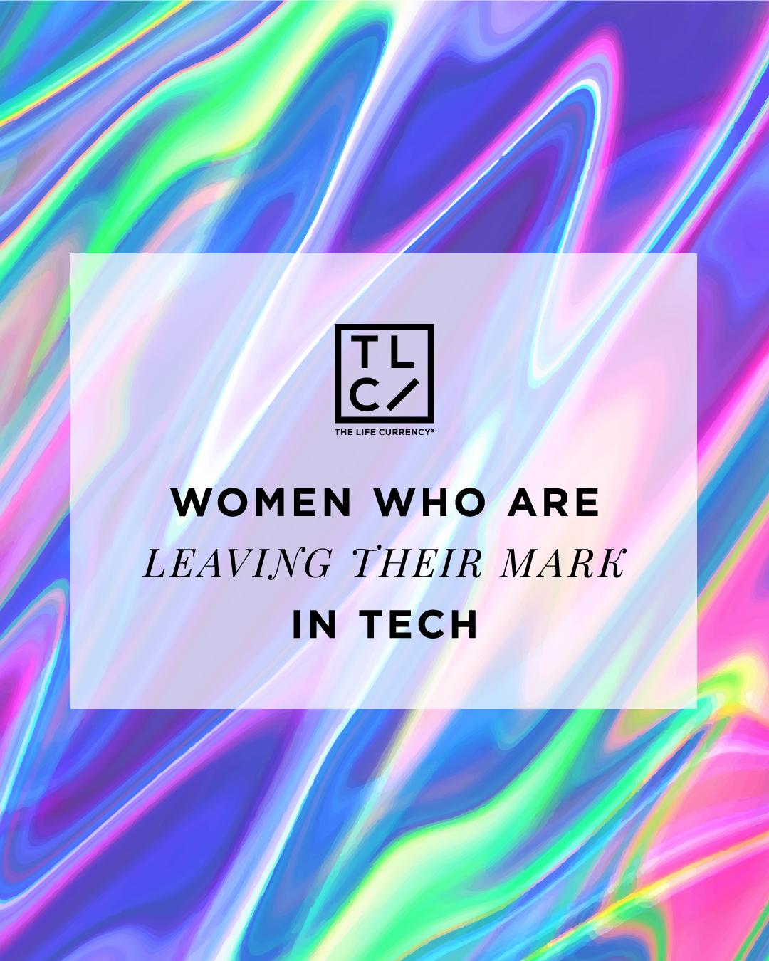 8 Inspiring Women Who Are Breaking Barriers In Tech