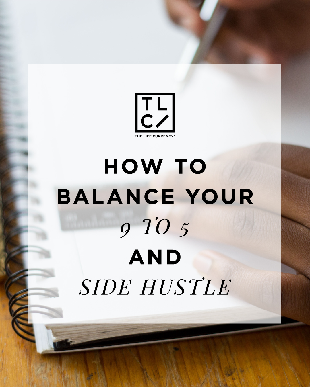 Tips for Balancing Your 9-5 & Your Side Hustle
