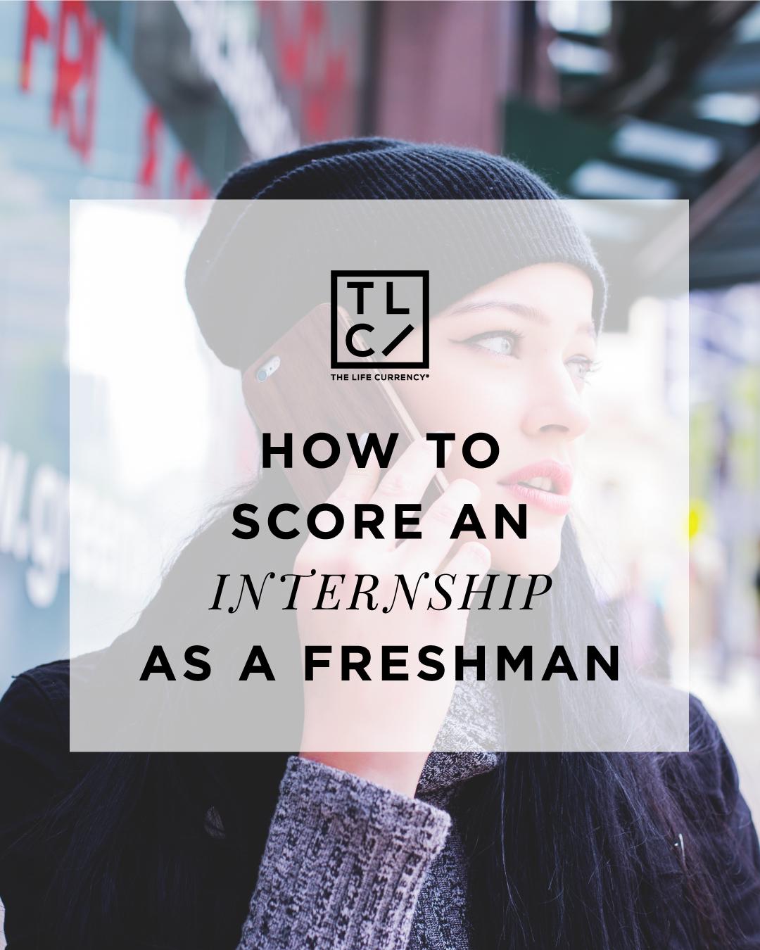 7 Ways to Score an Internship as a Freshman
