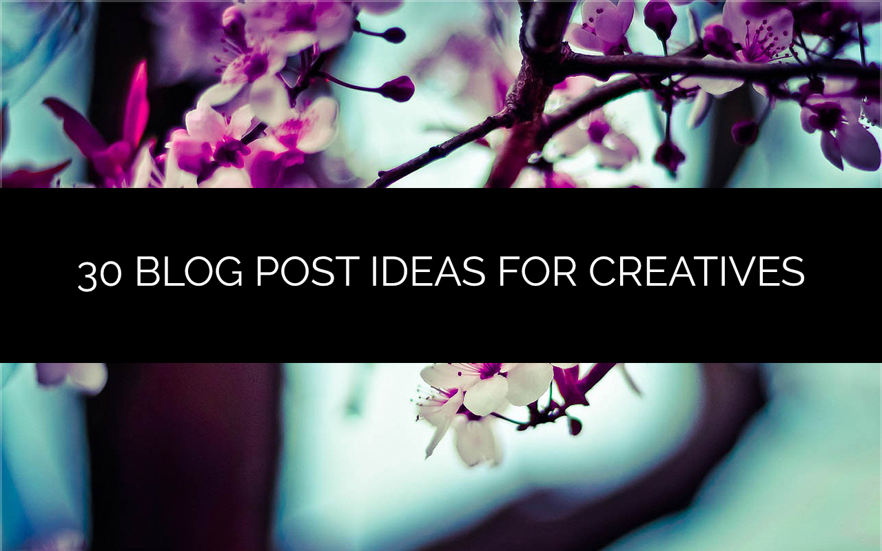 30-BLOG-POST-IDEAS-FOR-creatives
