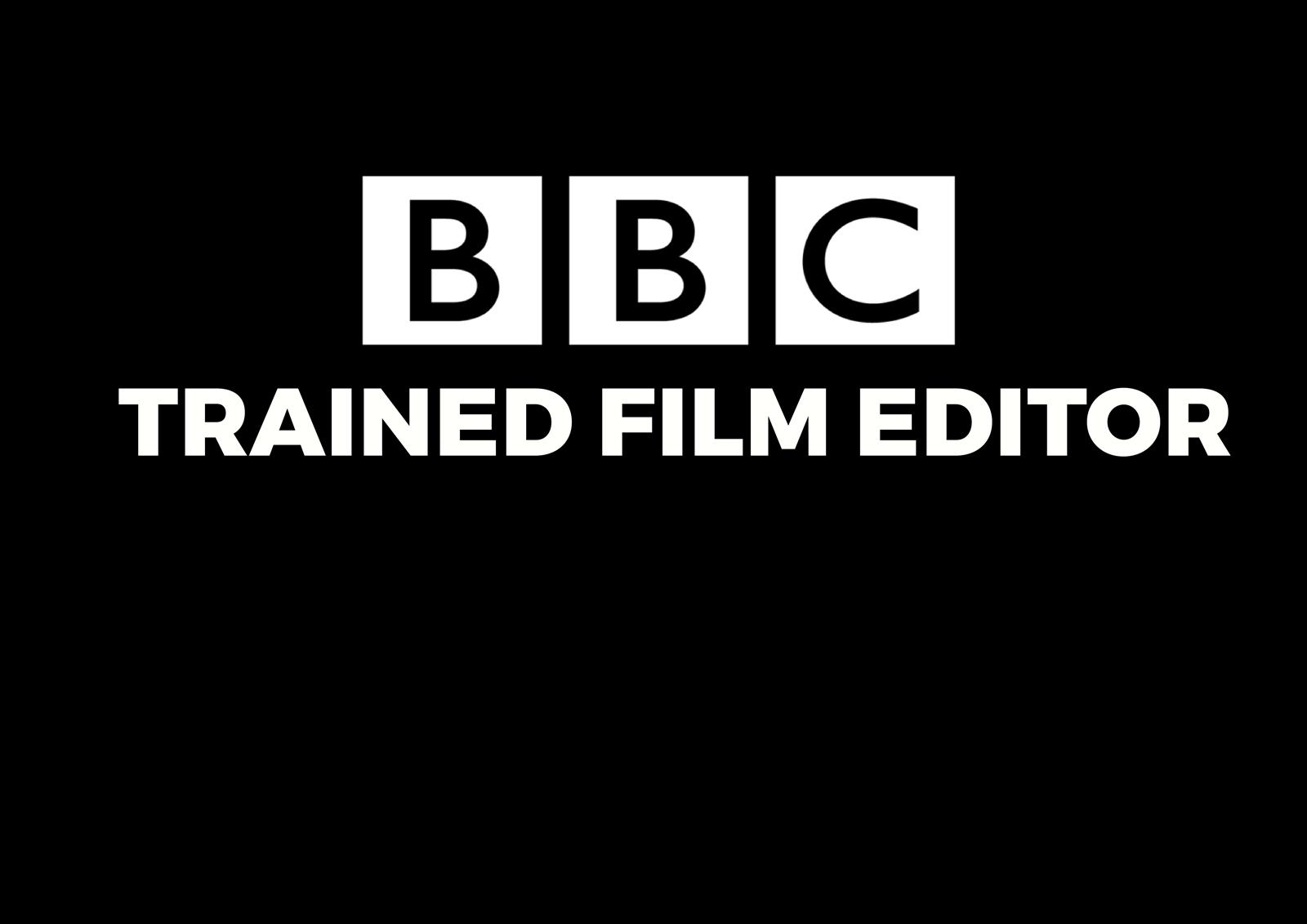 BBC TRAINED FILM EDITOR