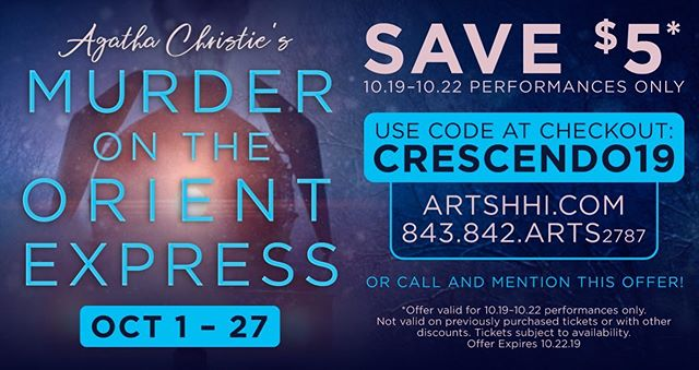"All aboard for the exciting fall production of ""Murder on the Orient Express"" at the Arts Center, October 1 – 27. Special Crescendo weekend October 19 – 22. Save $5 by calling and mentioning Crescendo at (843) 842-ARTS (2787) or online artshhi.com and entering CRESENDO19 in the special code, valid during the Crescendo weekend."