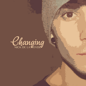 CHANGING - NICK DE LA HOYDE