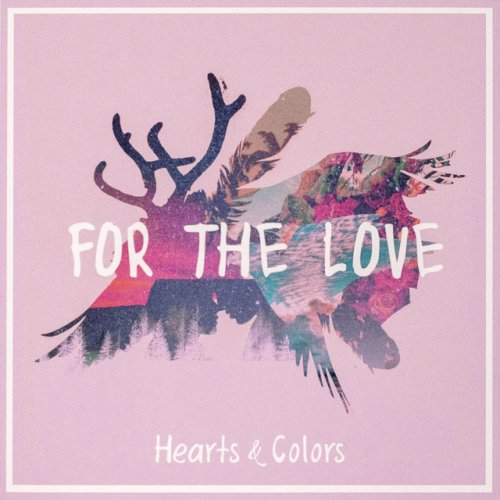 FOR THE LOVE - HEARTS & COLORS