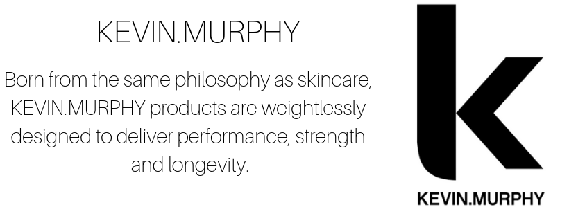 Born from the same philosophy as skincare, KEVIN.MURPHY products are weightlessly designed to deliver performance, strength and longevity..png