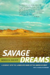 University of California Press edition of Solnit's  Savage Dreams .