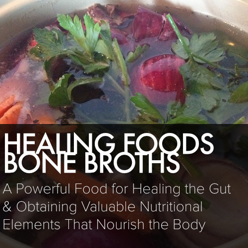 HEALING FOODS BONE     BROTHS    A powerful food for healing the gut and obtaining valuable nutritional elements that nourish the body