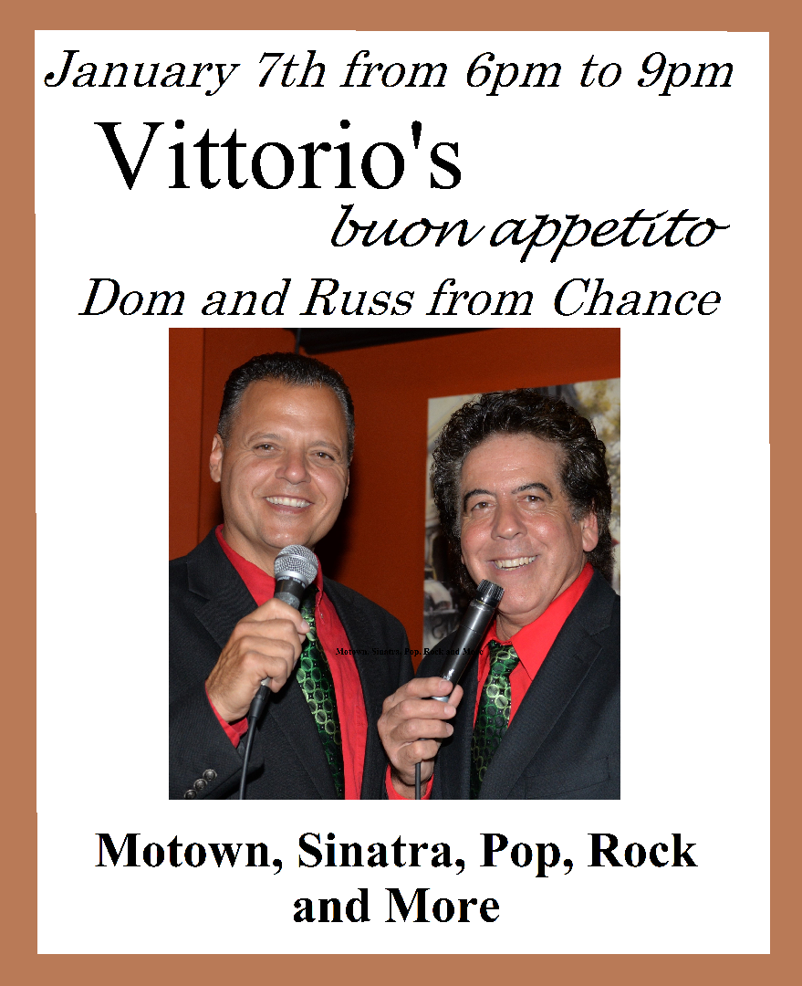 Dom and Russ from Chance at Vittorio's buon appetito on January 7th from 6pm to 9pm.