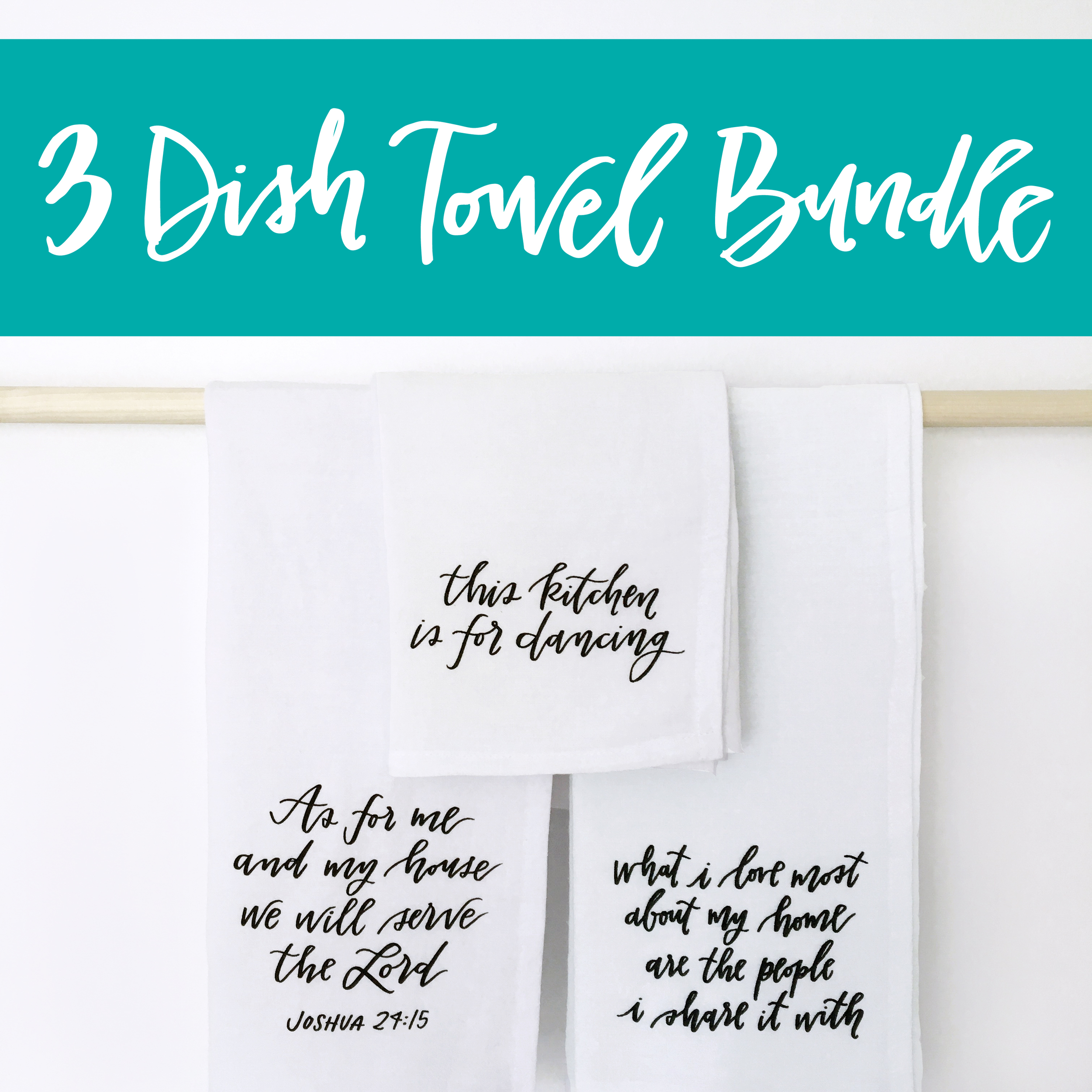 3 Dish Towel Bundle by Lettered Life / This Kitchen Is for Dancing / As for Me and My House / What I Love Most About My Home / Gift for Her / Tea Towels