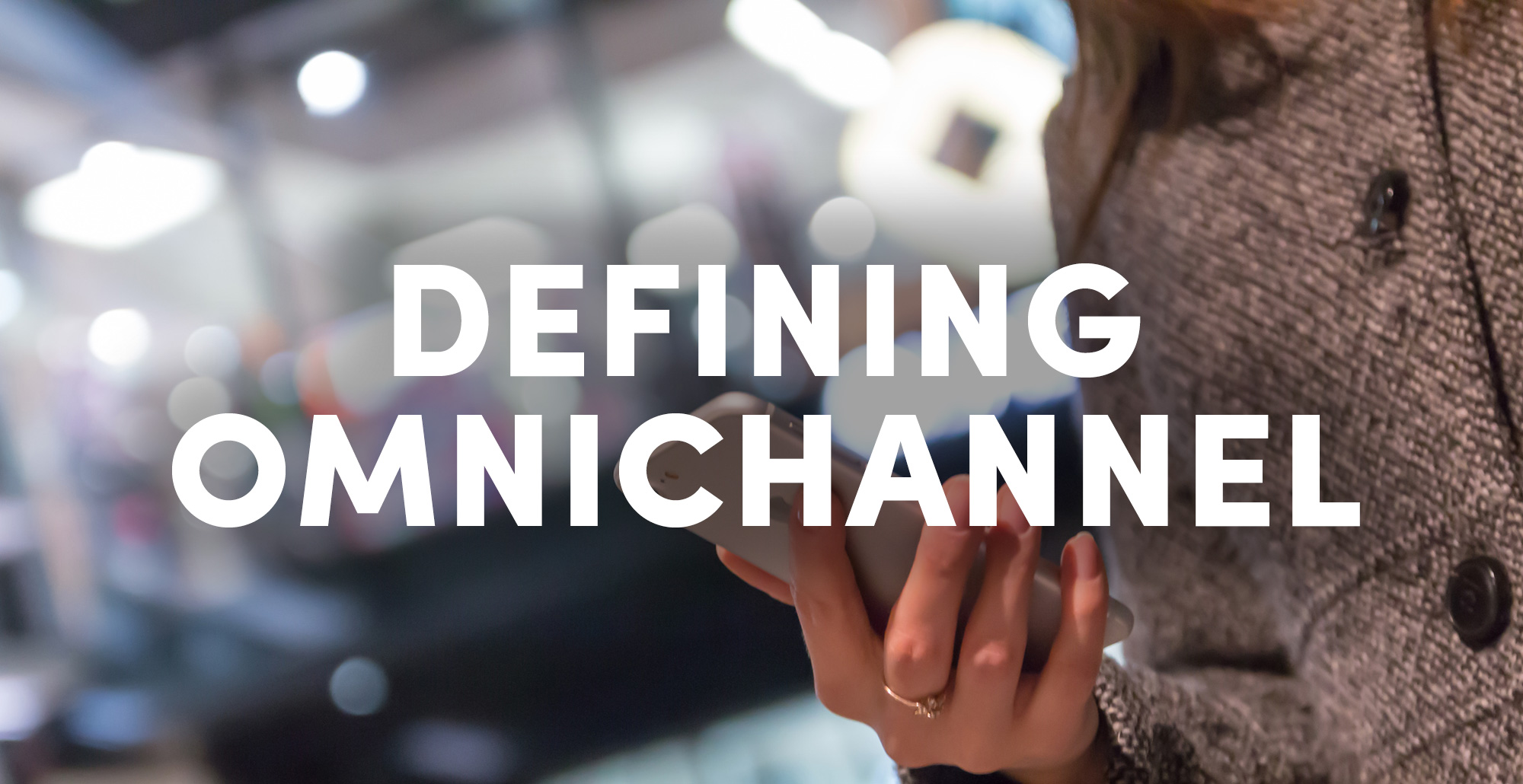 What is Omnichannel?