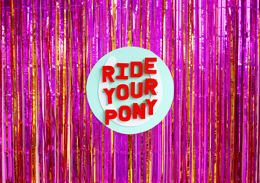 1_Ride_Your_Pony-Signage.jpg