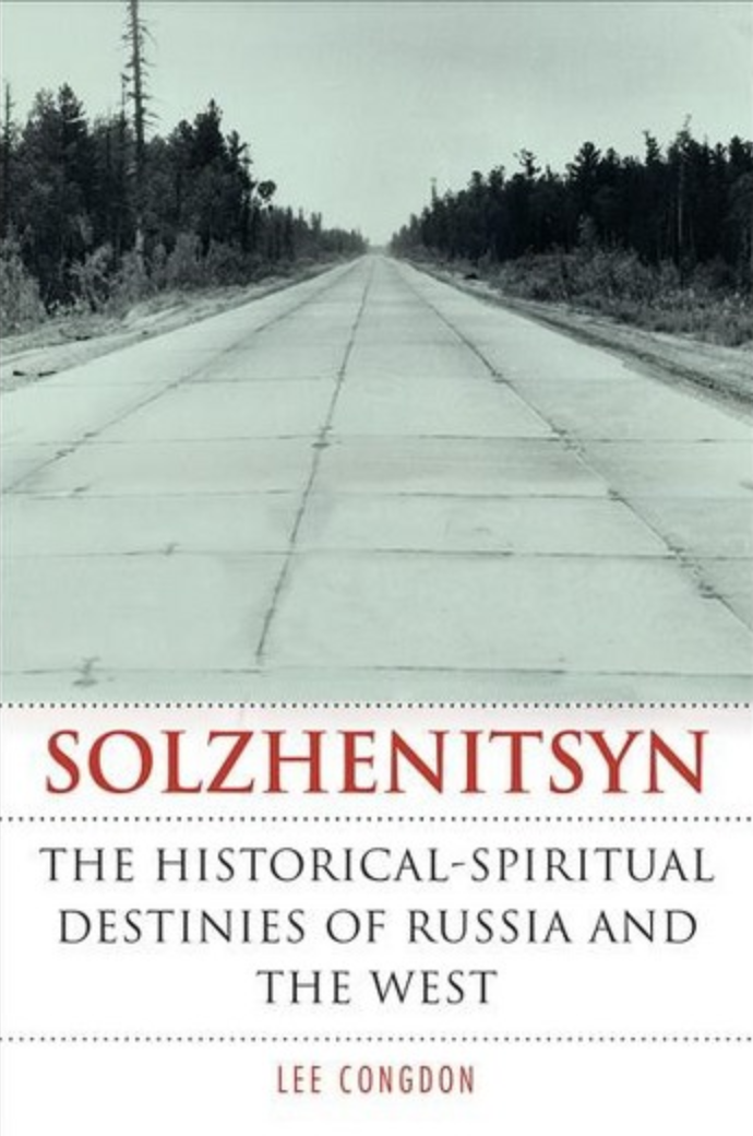 Lee-Congdon-Solzhenitsyn : The Historical-Spiritual Destinies of Russia and the West