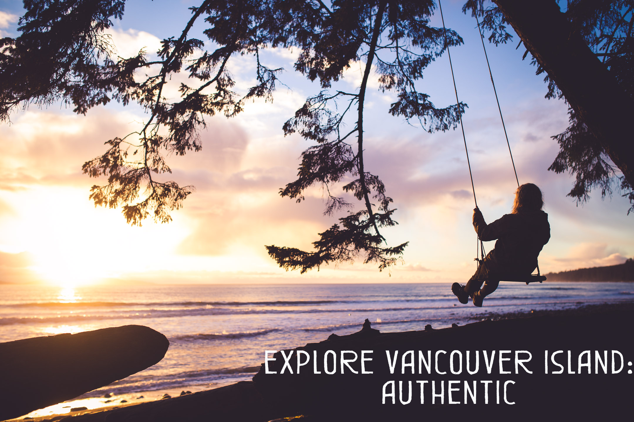 Produced in association with: Destination BC, Tourism Vancouver Island, Hot House Marketing