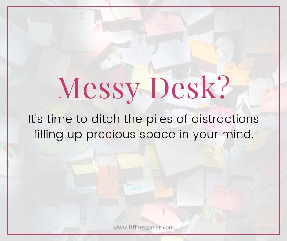 piles of distractions filling up precious space in your mind.jpg
