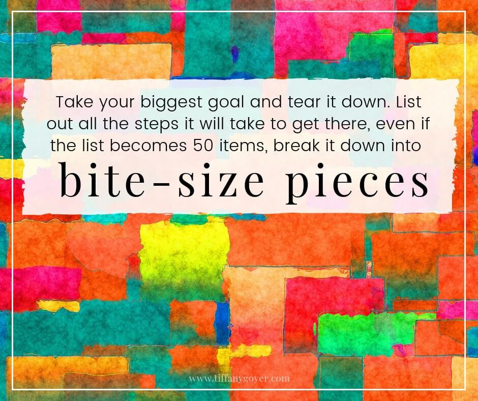 break it all down into bite size pieces.jpg