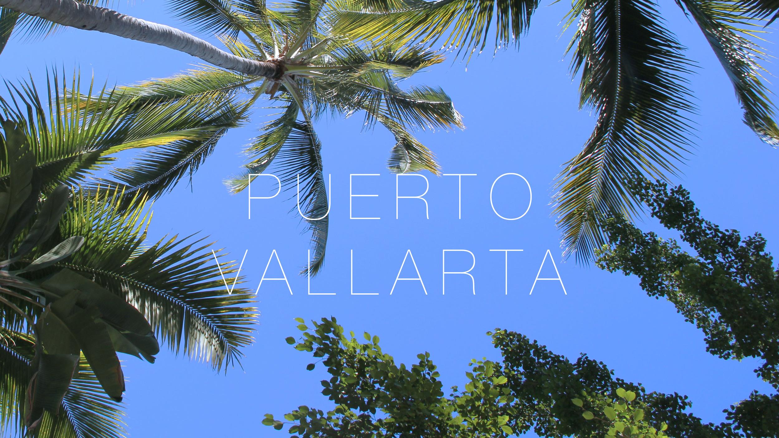 A Guide to Puerto Vallarta, Jalisco, Mexico