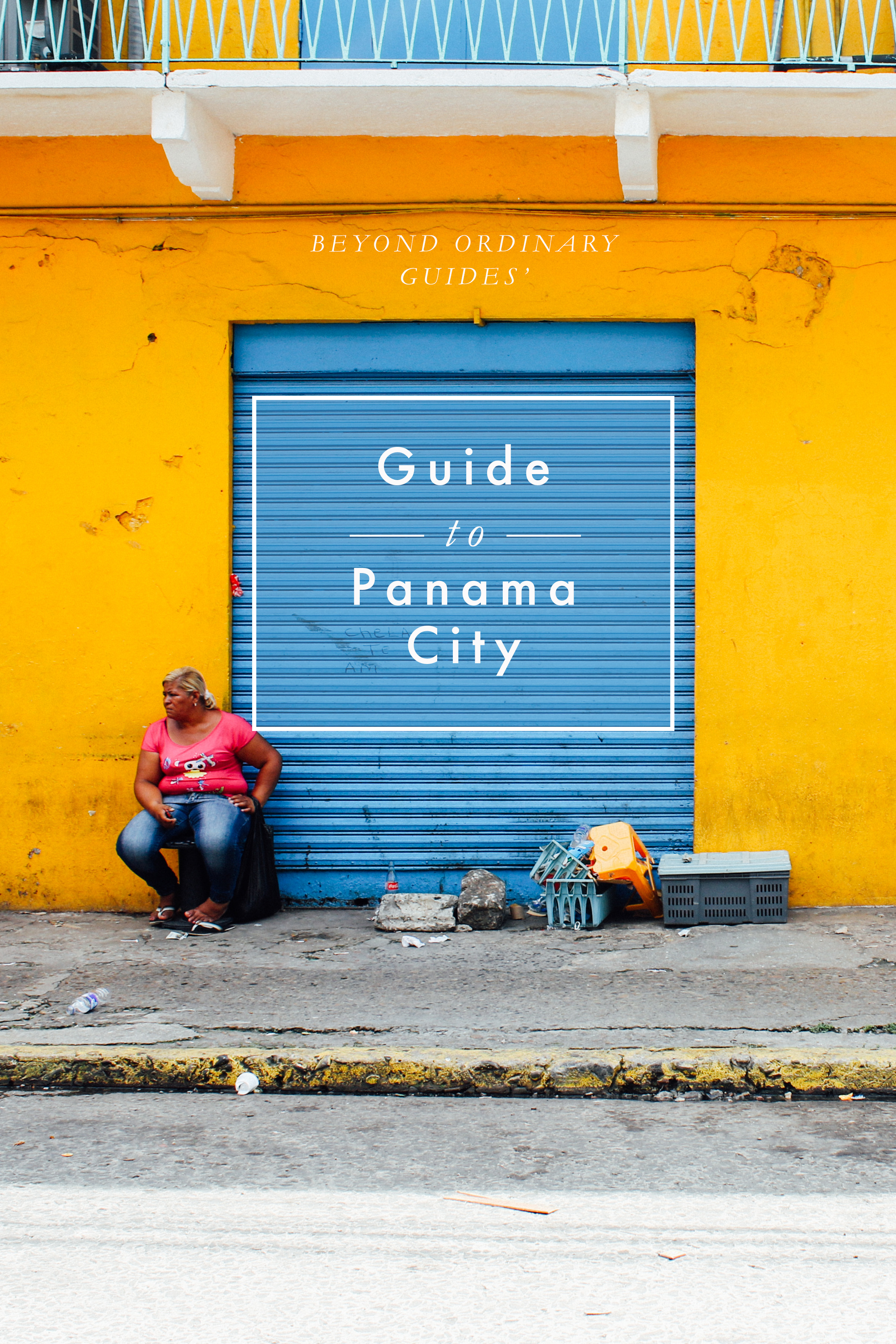 Beyond Ordinary Guides' Guide to Panama City