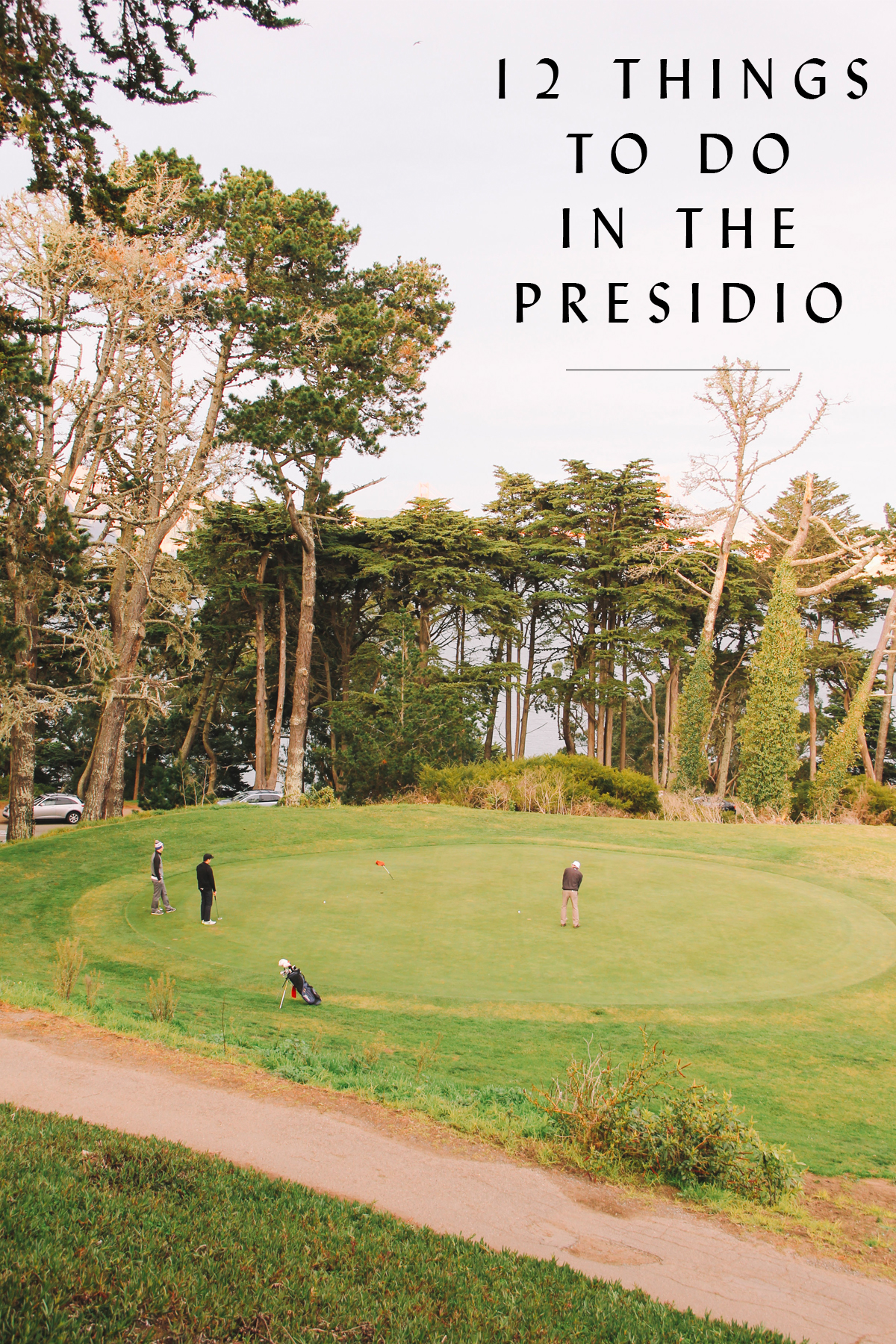 12 Things to do in the Presidio | San Francisco