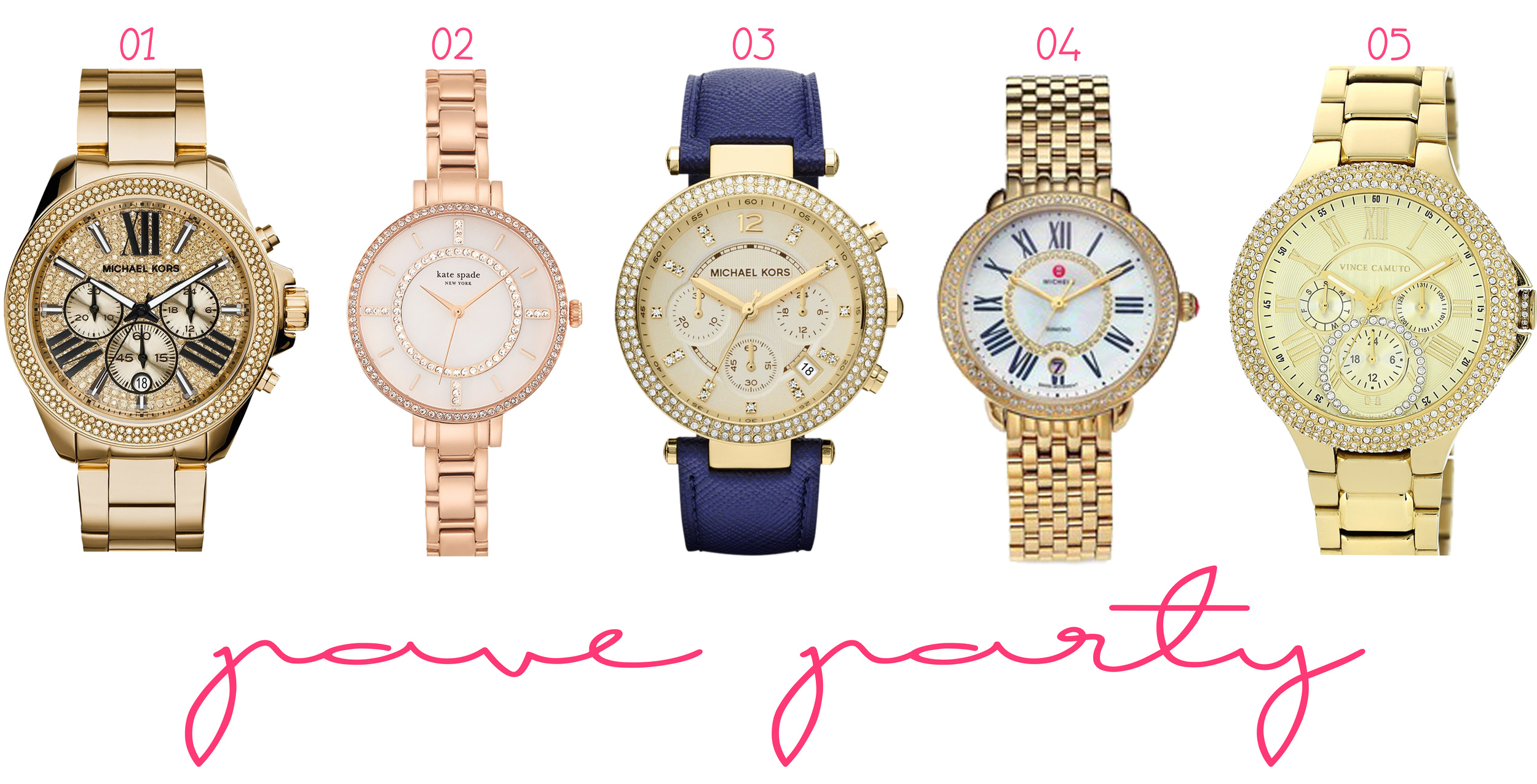 01.  Vince Camuto Crystal Bezel Multifunction Bracelet Watch  ($250) - 02.  Kate Spade New York 'Gramercy' Crystal Bezel Bracelet Watch  ($275) - 03.  MICHAEL Michael Kors 'Parker' Chronograph Leather Watch  ($250) - 04.  MICHELE 'Serein 16 Diamond' Watch Case  ($1,945) - 05.  MICHAEL Michael Kors 'Wren' Pavé Dial Chronograph Bracelet Watch  ($375)