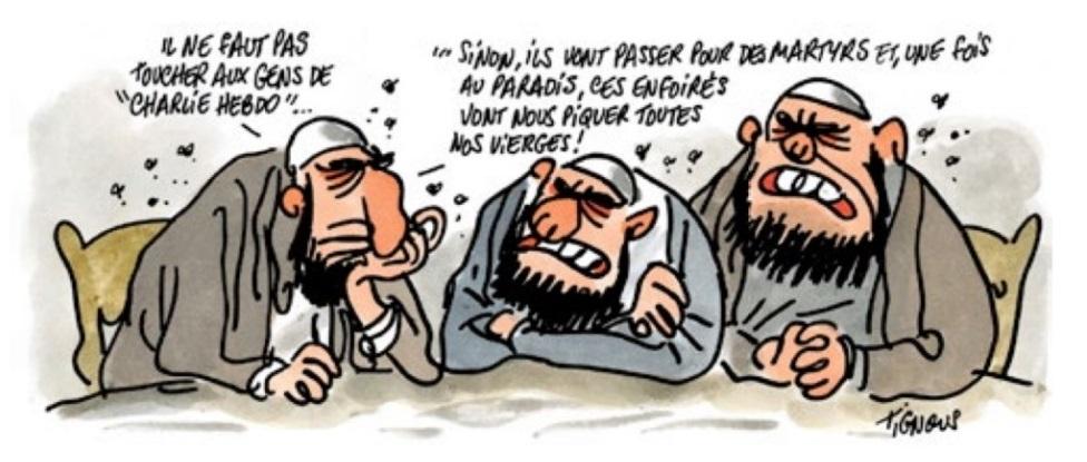 """Översättning: -Vi kan inte röra folket på """"Charlie Hebdo""""… -Ifall vi gör det, kommer de bli martyrer och när de idioterna kommer till himlen, kommer de ta alla våra oskulder! Charlie Hebdo Nr.1178 (Jan 2015)"""