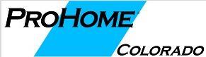 PROHOME COLORADO ProHome Colorado administers third party warranty service to builders across Colorado, since its incorporation 2003.  Partner since 2009  Phone: 303-679-9090  Website:  www.prohomeco.com
