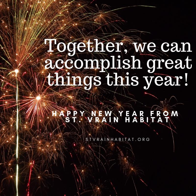 1/1/19 - Happy New Year from St. Vrain Habitat!