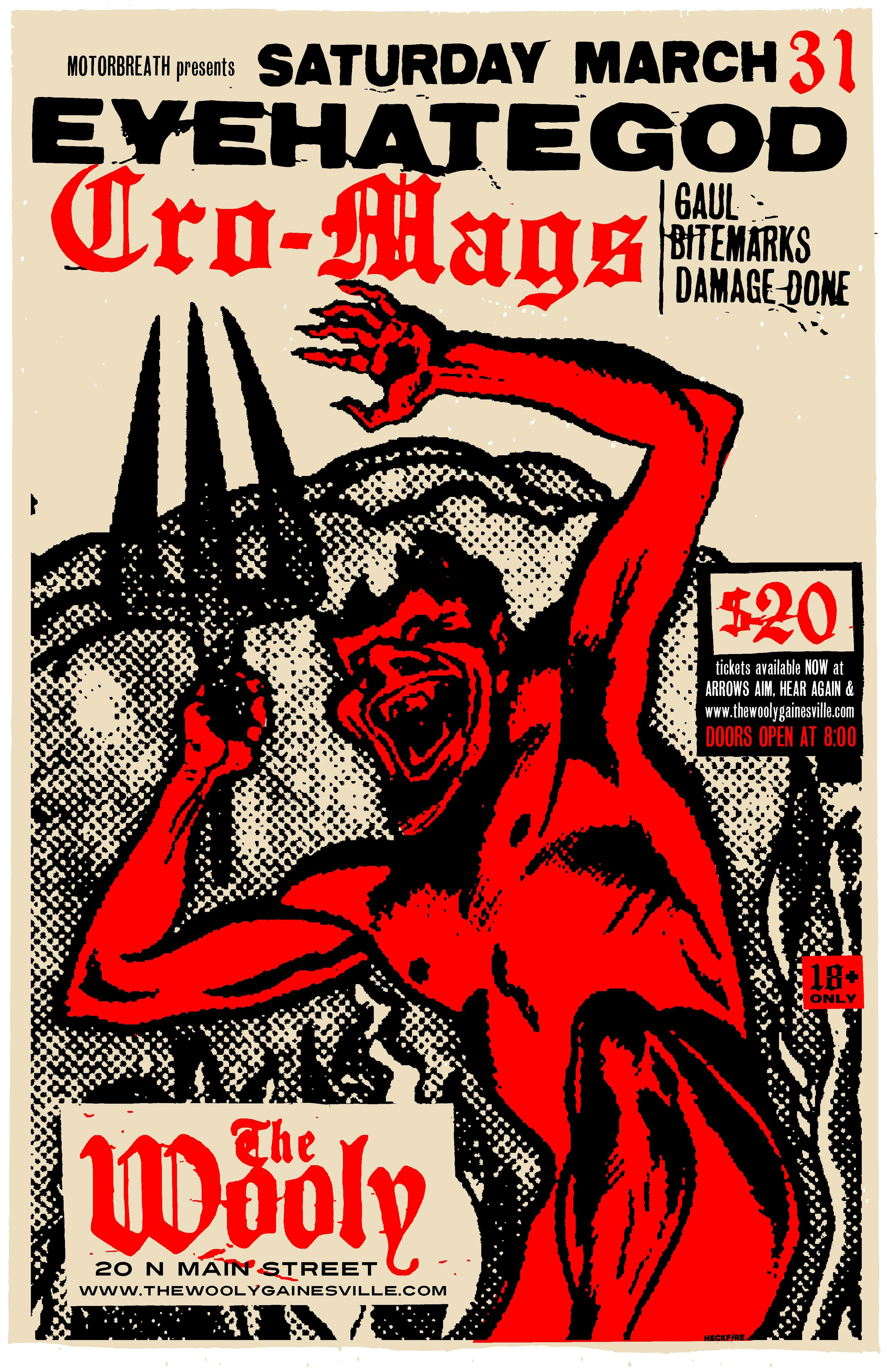 """Saturday, March 31st Motorbreath GVL Presents:  EYEHATEGOD (30th Anniversary Tour) Cro-Mags Gaul, Bite Marks, Damage Done  Doors at 8pm $20  Buy tickets  Physical tickets available soon at Arrow's Aim Records  at The Wooly 20 N Main Street Downtown Gainesville FL 32601  ///////////////////////  EYEHATEGOD:  https://www.youtube.com/watch?v=zoqAjL_3mBI   http://eyehategod.ee/   https://www.instagram.com/eyehategodnola/   https://www.facebook.com/OfficialEyeHateGod   https://twitter.com/EyehategodNola   Eyehategod (also abbreviated and referred to as EHG) is an American sludge metal band from New Orleans who formed in 1988.[1] They have become one of the most well known bands to emerge from the NOLA metal scene. Throughout the years, their core line-up has remained.  Eyehategod have noted Melvins, Carnivore, The Obsessed, Discharge, Black Flag, Corrosion of Conformity, Black Sabbath, Celtic Frost, Confessor and Saint Vitus[2] as key influences to their sound. Heavy, detuned, and bluesy guitar riffs dominate the band's discography. They are combined with walls of feedback and tortured vocals to create a harsh misanthropic vibe.  ///////////////////////  CRO MAGS:  http://www.cro-mags.com/   https://www.facebook.com/Cro-Mags-28749578197/   https://www.youtube.com/watch?v=0BLcCM8nPYQ   The Cro-Mags are an American hardcore punk turned crossover thrash band from New York City. The band, which had a strong cult following, has released five studio albums, their first two considered the most influential. According to AllMusic, """"before the Cro-Mags, the idea of combining heavy metal and hardcore together was unheard of. But with the release of their classic debut, The Age of Quarrel, hardcore-metal was born, and in its wake came a legion of similarly styled offspring (Biohazard, Vision of Disorder, etc.).""""    Things to know: -18+ only, unless legal guardian is present. -No Backpacks or Bags of any kind allowed inside the venue. -No smoking of any kind allowed inside."""